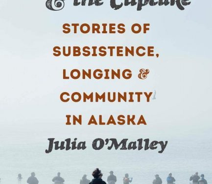 Alaska has a real food culture, says author Julia O'Malley: It includes subsistence foods, day-old Krispy Kremes and plenty of longing
