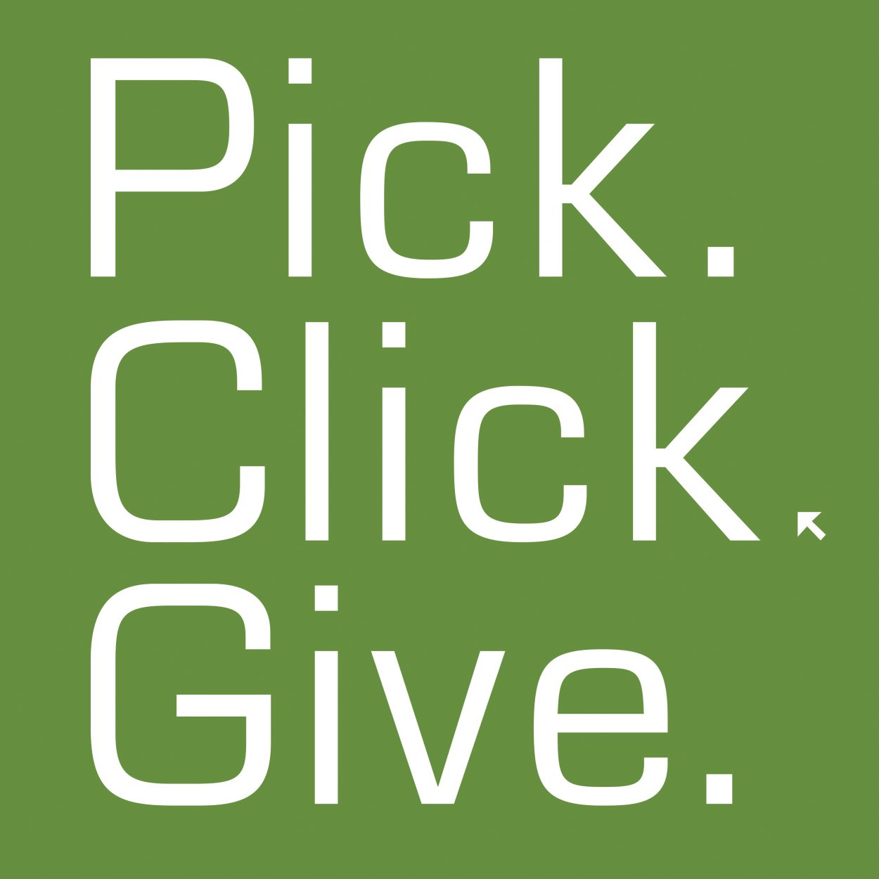 Pick. Click. Give.